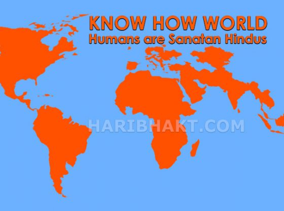 World Humans have Hindus ancestors, all are Sanatan Dharmi Hindus