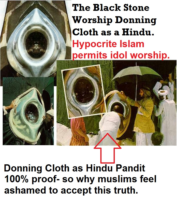 Hindu practice of idol worship by muslims. Muslims are kafirs too.