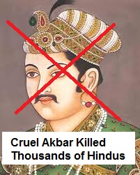 akbar was killer, women lover and maniac