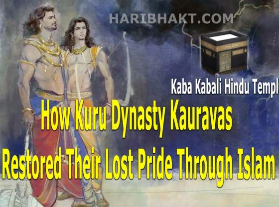 How Kuru Dynasty Kauravas Restored Their Lost Pride Through Islam