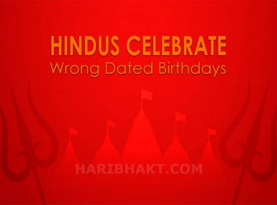 Hindus Celebrate Wrong Dated Birthday