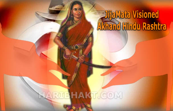 Jijamata visioned Akhand Hindu Rashtra free from muslims and islamic terrorism