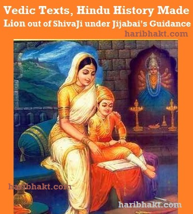 "Jijabai proved ""Great teachings of Ramayan and Mahabharat can make LIONS out of common Hindus"""