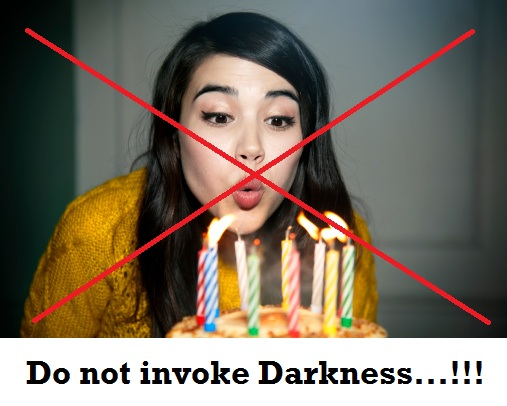 On birthdays do not put off lights - blowing candle bring darkness