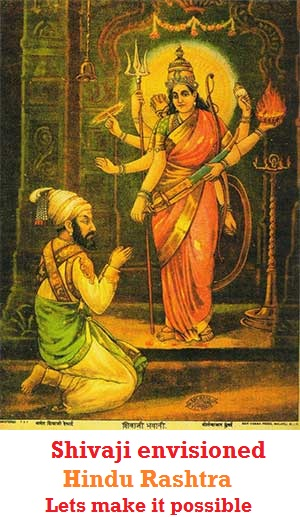 Jai Maa Bhawani, Jai Maa Bharti...Each Hindu become Shivaji and make Hindu Rashtra possible