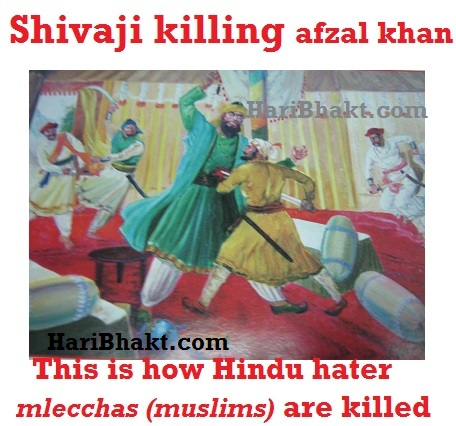 Jijabai's Son Shivaji killing afzal khan: it taught Hindus never to trust muslims as they are backstabbers like afzal khan