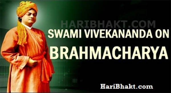 Swami Vivekananda on Brahmacharya teachings and benefits