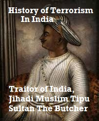 Terrorist Tipu Sultan was Barbarian, Cruel and Brutal Ruler – Murderer of Millions of South Indian Hindus