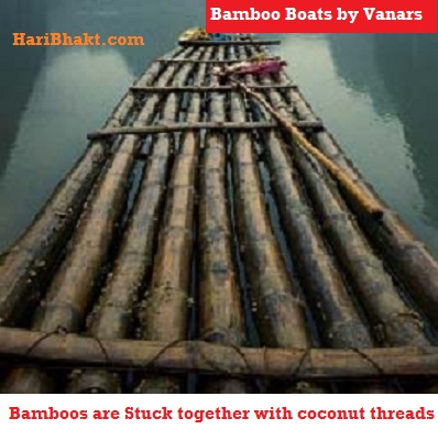 Bamboo Boats were invented by Vanars of Ramayan