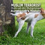 Cruel, Brutal Terrorist Aurangzeb Killed 4.6 Million Hindus
