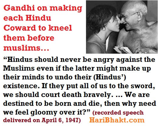 anti Hindu Mohandas Gandhi delayed freedom