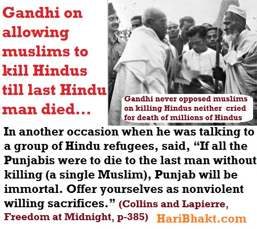 anti Hindu Gandhi supporting massacre of Hindus