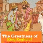 King Raghu of Ayodhya Great Grandfather of Bhagwan Ram