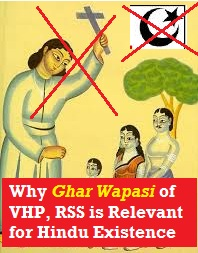 Food for Thought: Why Ghar Wapasi (धर्मांतरण) Is Need of Hour for Existence of Natives of India