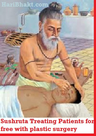 Sushruta Samhita Father, Inventor of Surgery : Sushruta was world's first plastic surgeon in 600 BC