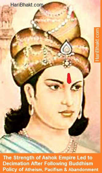 The advanatge of Vedic Hinduism made Samrat Ashok Emperor and His Acceptance of Buddhism led to short lived tenure of 50 years