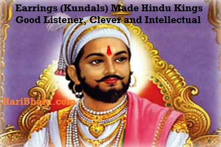 Become Good Listener and Wear Earrings (Kundals for men and balis for women)
