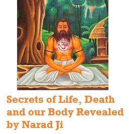 Secret of Life, Death and God revealed by Devrishi Narad
