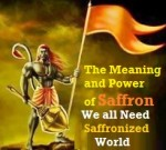 The Significance of Bhagwa (Saffron) and Its Origin – Time Has Come for The World People to Get Saffronized Completely