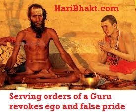 Serving guru's orders remove ego and false pride