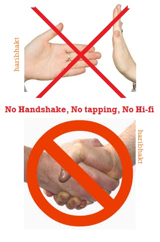 Only Namaskar no handshake, tapping, hifis