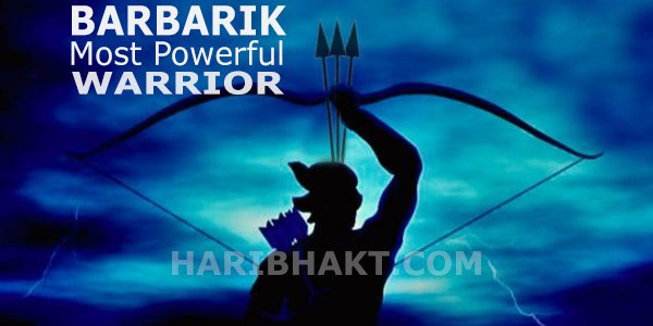 Barbarik most powerful Hindu warrior of Mahabharat