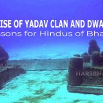 World's Oldest City Dwarka, Yadav Clan Destruction & Lessons