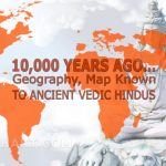AMAZING! Geography, Map Known to Ancient Vedic Hindus
