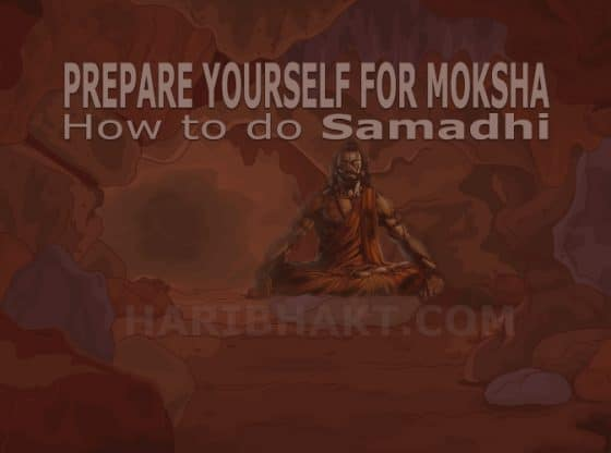 Requirements explained: How to do Samadhi and Prepare for Moksha