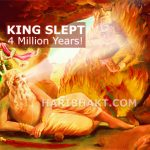 A Hindu King who Slept for Almost 4 Million Years!
