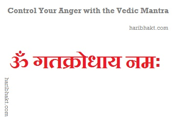 Om Gathkrodhaya Namah to control anger