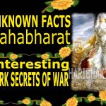 Unknown Hidden Facts: Mahabharata War Interesting Secrets