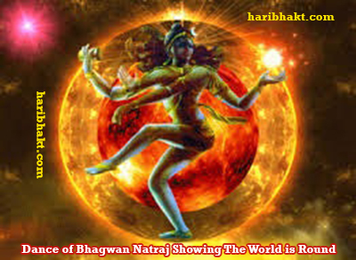 Dance of Bhagwan Natraj Showing the World is Round