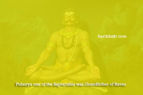 Ravan's Grandfather was Pulastya, one of the great Saptarishis