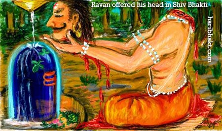 Ravan offered his head to Bhagwan Shiv