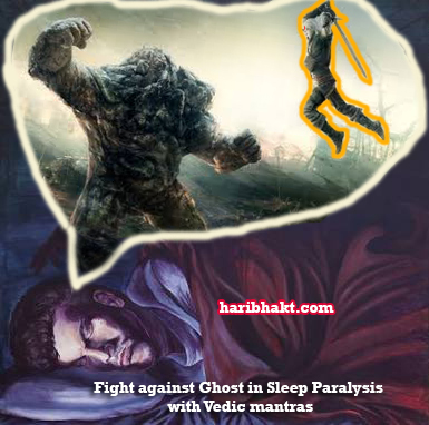 Vedic Hindu Mantras scare ghosts away in sleep paralysis