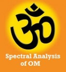 Spectral Analysis of Vedic Mantra ॐ OM