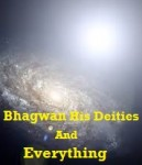 The Deities of Bhagwan, Their Sacrifices, Their Contributions and Ways to Communicate with Them
