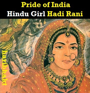 Hadi Rani Fearless, Brave Hindu Girl, Wife and Daughter