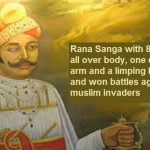 Big Lesson for Hindu Unity - Hindu King Rana Sanga with an Eye, an Arm and a Limping Leg Wished To Kill Babur to Build Hindu Rashtra