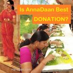Is Annadaan Mahadaan? Donating Food is Greatest Karmic Service