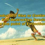 Hindus declare Hindu Rashtra or Perish_Ban Secularism in India