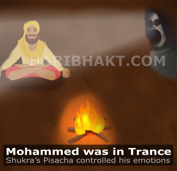 Shukra, Pisacha and Kauravas controlled mohammed to create islam and quran