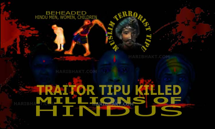 Cruel tipu caused genocide, holocaust of Hindus converted millions